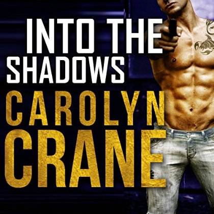 into the Shadows Audiobook by Carolyn Crane