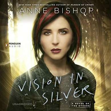 Vision in Silver by Anne Bishop narrated by Alexandra Harris