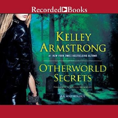 Otherworld Secrets Audiobook by Kelley Armstrong