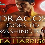 Dragos Goes to Washington Audiobook by Thea Harrison (REVIEW)