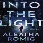 Into the Light Audiobook by Aleatha Romig (REVIEW)