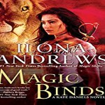 Magic Binds Audiobook by Ilona Andrews (REVIEW)