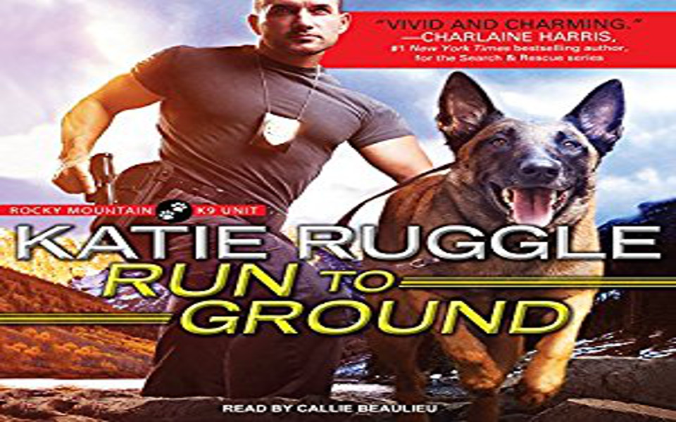 Run to Ground Audiobook by Katie Ruggle (REVIEW)