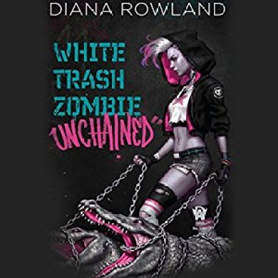 White Trash Zombie Unchained Audiobook by Diana Rowland read by Allison McLemore
