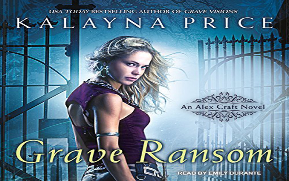 Grave Ransom Audiobook by Kalayna Price (REVIEW)