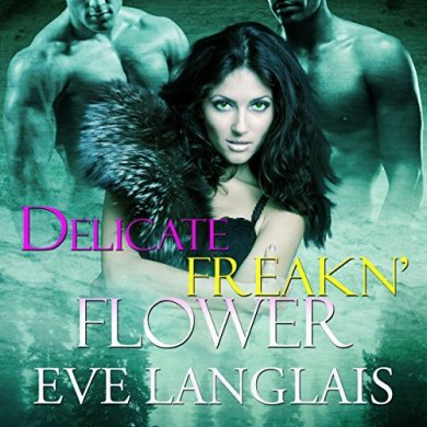 Delicate Freakn' Flower Audiobook by Eve Langlais read by Tillie Hooper