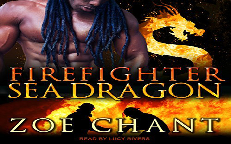 Firefighter Sea Dragon Audiobook by Zoe Chant (REVIEW)