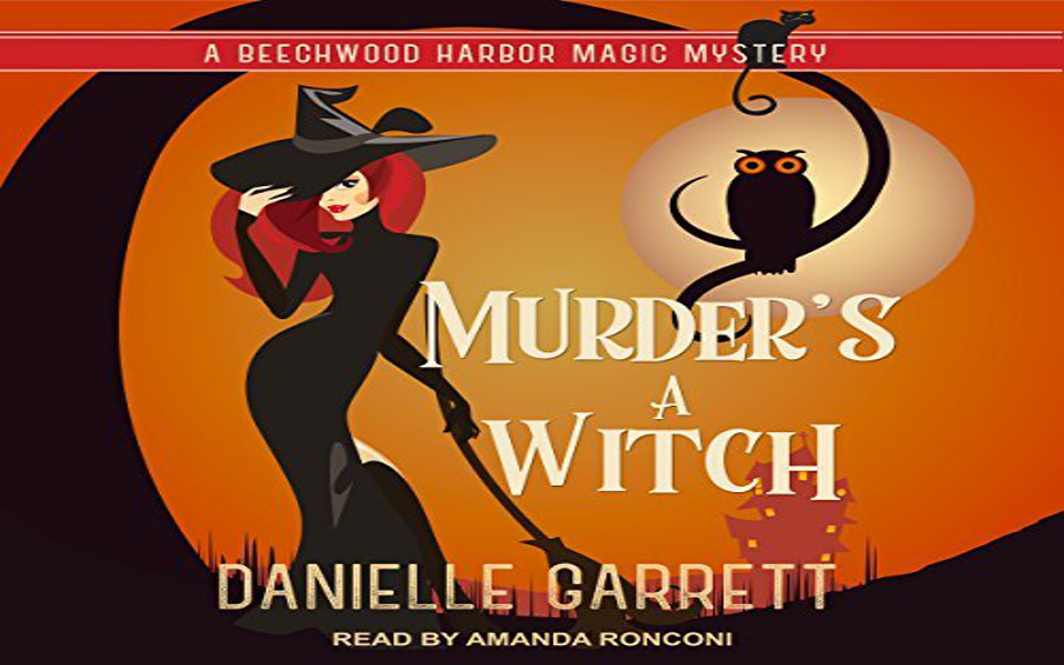 Murder's a Witch Audiobook by Danielle Garrett (REVIEW)