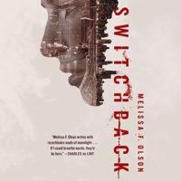 Switchback by Melissa F Olson read by Luke Daniels