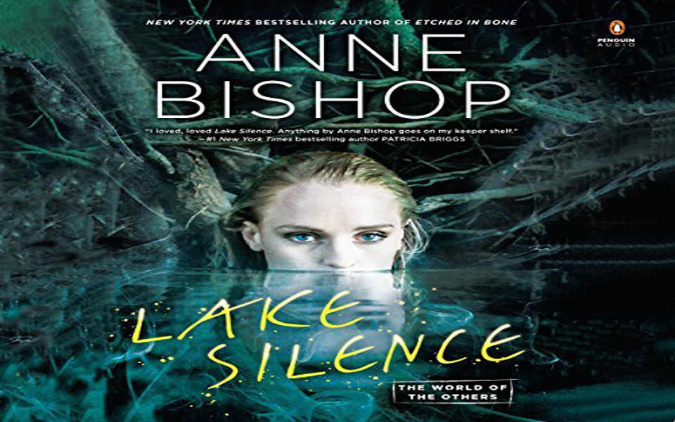 Lake Silence Audiobook by Anne Bishop (REVIEW)