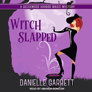 Witch Slapped Audiobook (Beechwood Harbor Magic Mystery #3) by Danielle Garrett read by Amanda Ronconi
