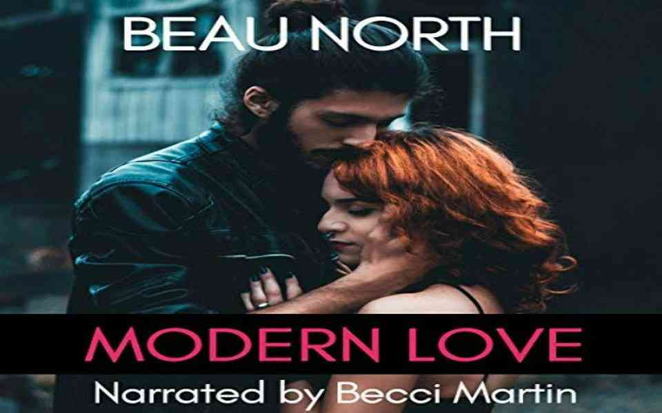 Modern Love Audiobook by Beau North (Review)
