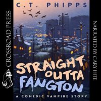 Straight Outta Fangton by C. T. Phipps read by Cary Hite