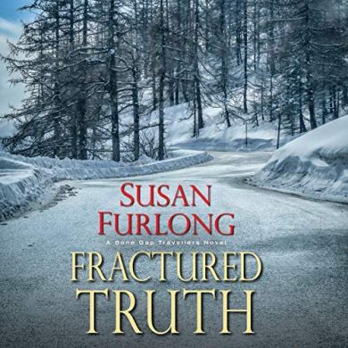 Fractured Truth (A Bone Gap Travellers Mystery #2) by Susan Furlong read by Amy Landon
