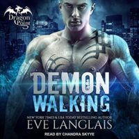 Demon Walking (Dragon Point #6) by Eve Langlais read by Chandra Skyye