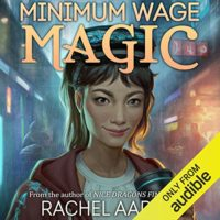 Minimum Wage Magic (Detroit Free Zone DFZ #1) by Rachel Aaron read by Emily Woo Zeller