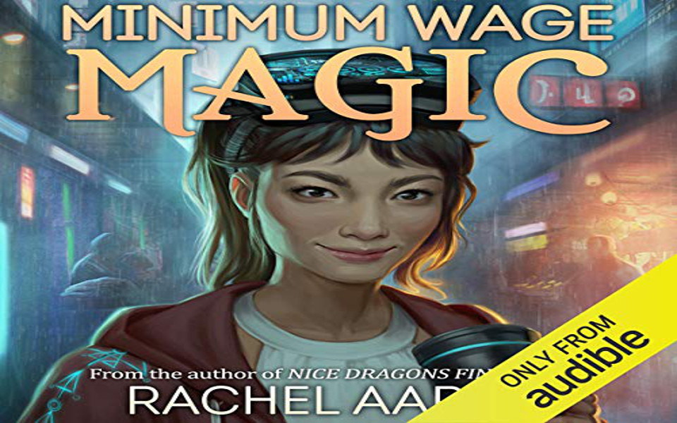 Minimum Wage Magic Audiobook by Rachel Aaron (REVIEW)