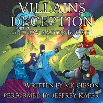 Villains Deception (The Shadow Master #3) by M. K. Gibson read by Jeffrey Kafer