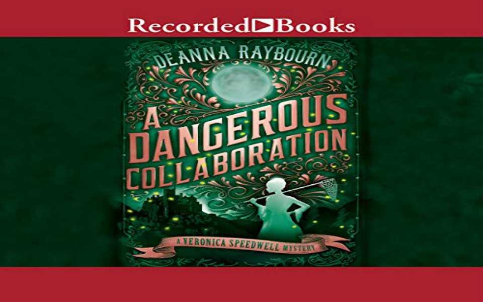 A Dangerous Collaboration Audiobook by Deanna Raybourn (Review)