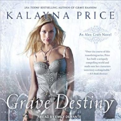 Grave Destiny (Alex Craft #6) by Kalayna Price ready by Emily Durante