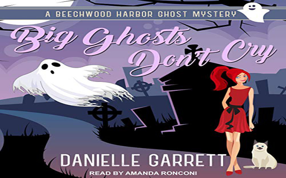Big Ghosts Don't Cry Audiobook by Danielle Garrett (REVIEW)