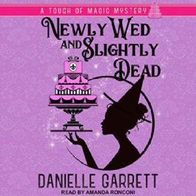 Newly Wed and Slightly Dead (Touch of Magic Mysteries #1) by Danielle Garrett read by Amanda Ronconi