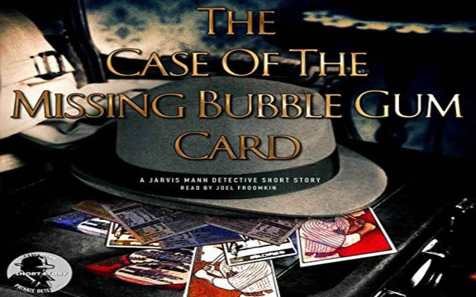 The Case of the Missing Bubble Gum Card Audiobook (Review)