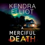 Mercy Kilpatrick series by Kendra Elliot read by Teri Schnaubelt