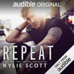 Repeat by Kylie Scott, Narrated by Andie Arndt