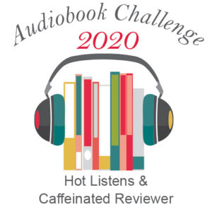 Audiobook Challenge 2020 - Hot Listens & Caffeinated Reviewer