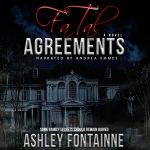 Audiobook Cover: Fatal Agreements by Ashley Fontainne read by Andrea Emmes