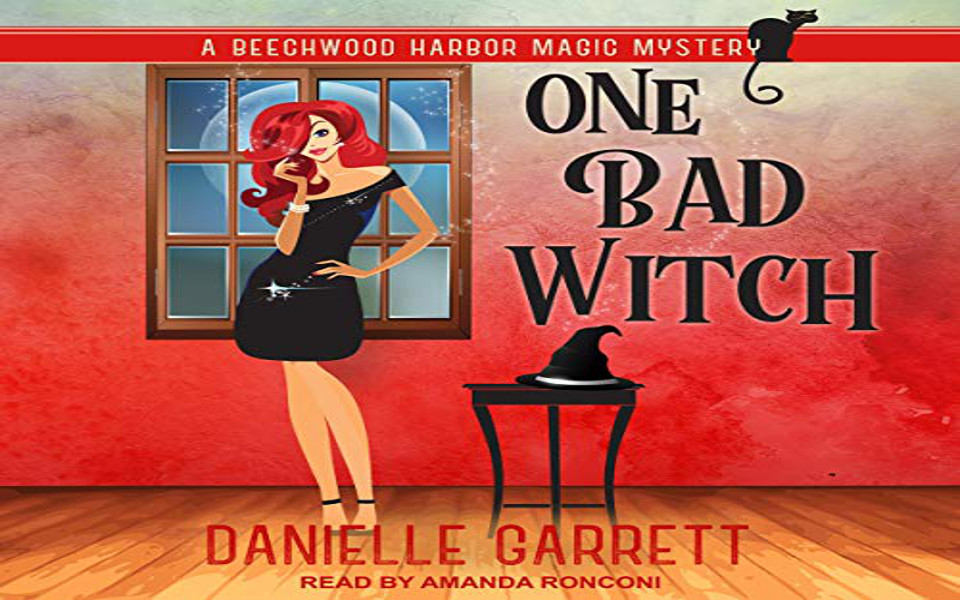 One Bad Witch Audiobook by Danielle Garrett (REVIEW)