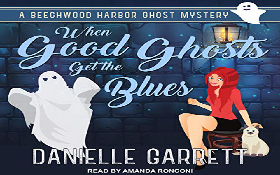 When Good Ghosts Get the Blues Audiobook by Danielle Garrett (REVIEW)