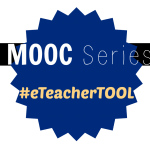 MOOC Series #eTeacherTOOL