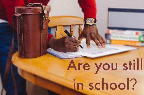 Are you still in school?
