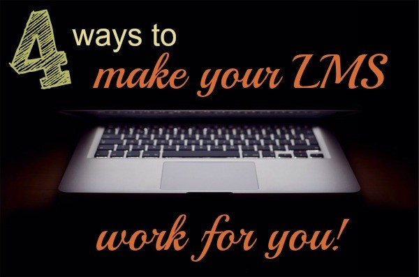 Make your LMS work for you
