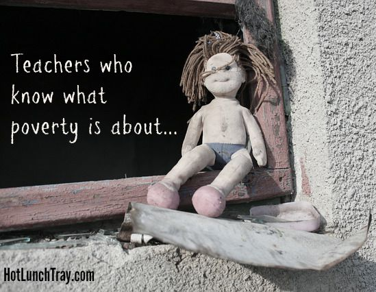 Teacher who know what poverty is about