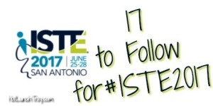 iste 2017 17 to follow Twitter