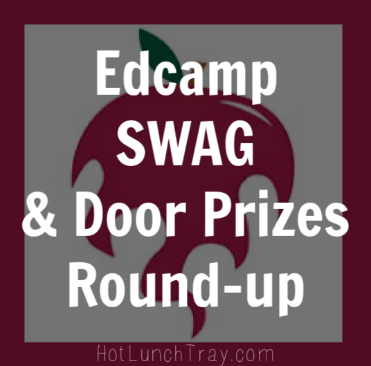 Edc& SWAG and Door Prizes Round up  sc 1 st  Hot Lunch Tray & Edcamp SWAG u0026 Prizes Round-up | Hot Lunch Tray