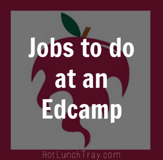 Jobs to do at an Edcamp