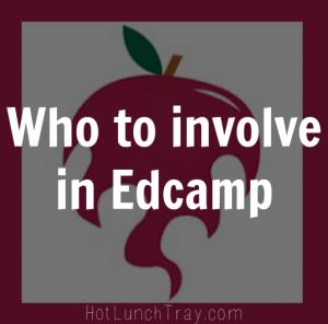 Who to Involve in Edcamp