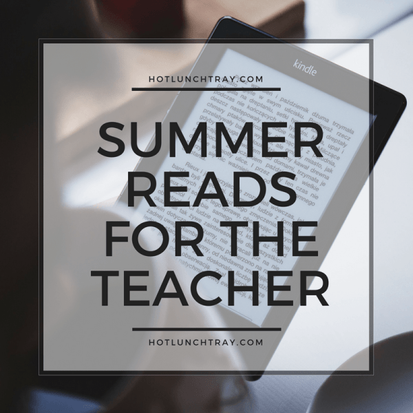 Summer Reads for the Teacher