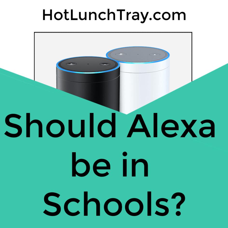 Should Alexa be in Schools