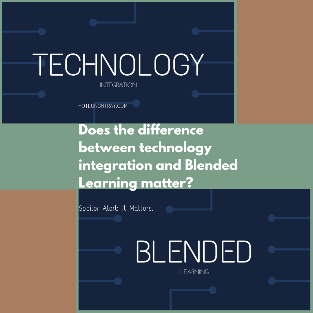 Tech Integration vs. Blended Learning :: Does it Really Matter?   Hot Lunch Tray