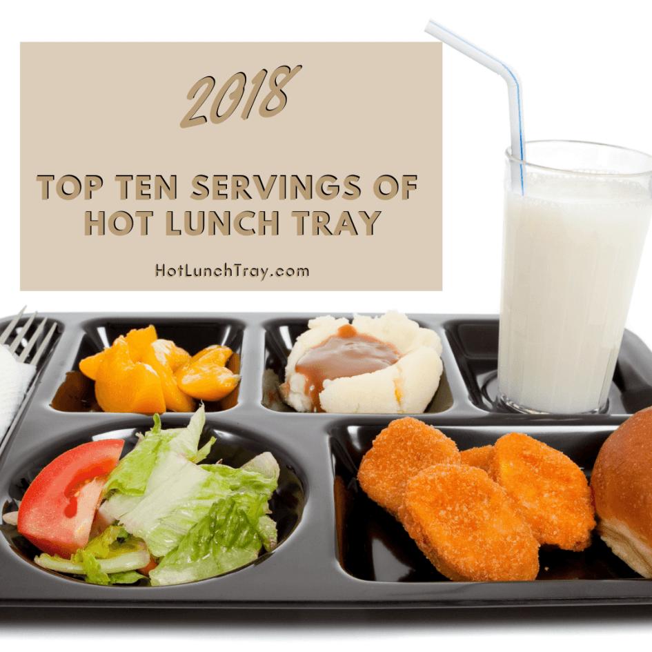 2018 Top Ten Servings of Hot Lunch Tray INSTA