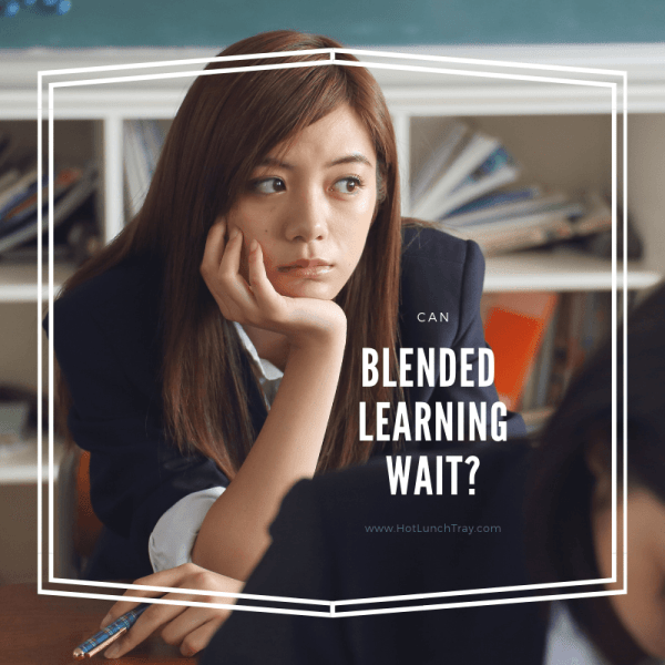 Can Blended Learning Wait?