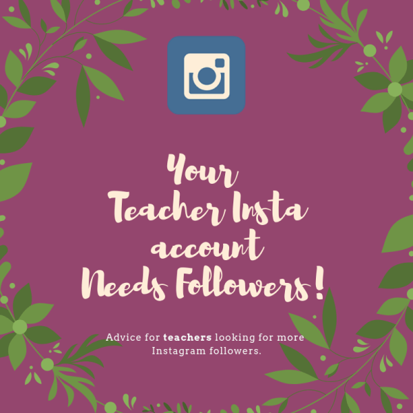 Your Teacher Insta Account Needs Followers