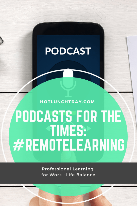 Podcasts for the Times #REMOTELEARNING PIN 1