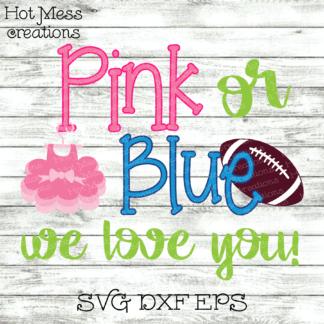Download Pink or Blue We Love You SVG DXF - Baby Shower Design ...