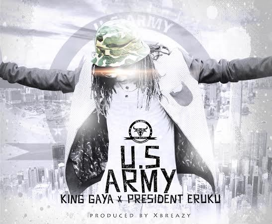 King Gaya – US Army Ft. Lekadot